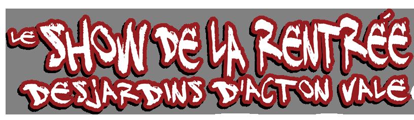 Le Show de la Rentrée Desjardins d'Acton Vale
